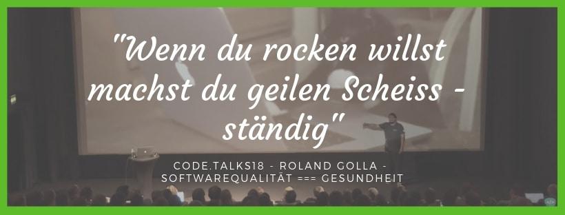 """code.talks - Roland Golla - """"Wenn du rocken willst machst du geilen Scheiss - ständig"""""""