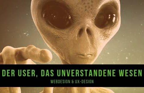 Webdesign und UX-Design – Der User, das unverstandene Wesen?