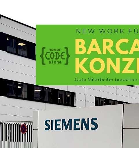 Barcamp im Konzern – Siemens hat New Work verstanden – Wie Mitarbeiter zu einem Team werden