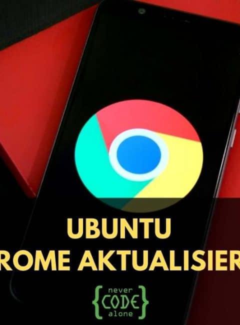 Ubuntu Chrome aktualisieren – Version Update für Linux